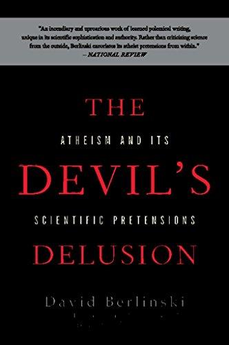 The Devil's Delusion: Atheism and its Scientific Pretensions by [David Berlinski]