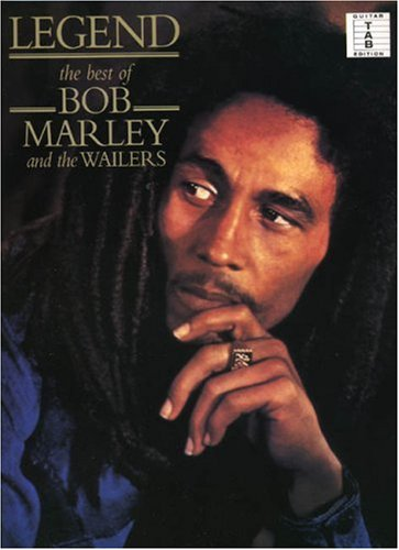 Legend The Best of Bob Marley and the Wailers Recorded Guitar Versions Authentic Transcriptions with Notes and Tablature