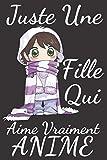 Juste une fille qui aime vraiment Anime: Carnet de notes manga comique, joli journal ANIME...