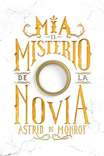 Mía, El Misterio de la Novia de Astrid De Monroy