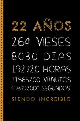 22 AÑOS SIENDO INCREIBLE: FELIZ CUMPLEAÑOS, REGALO DE CUMPLEAÑOS ORIGINAL Y DIVERTIDO. DIARIO, CUADERNO DE NOTAS, APUNTES, AGENDA O USO ESCOLAR