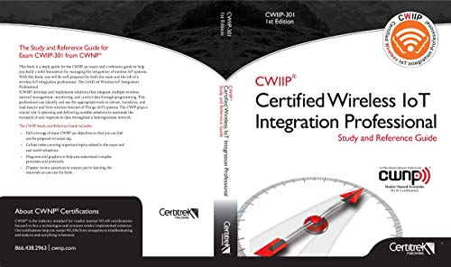 CWIIP-301: Certified Wireless IoT Integration Professional Study and Reference Guide Front Cover