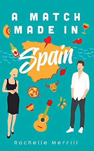 A Match Made in Spain by [Rochelle Merrill, R.L.  Merrill]