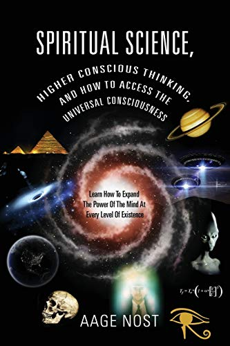 Spiritual Science, Higher Conscious Thinking, and How to...