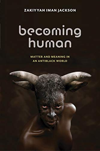 Amazon.com: Becoming Human: Matter and Meaning in an Antiblack ...