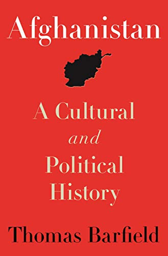 Afghanistan: A Cultural and Political History (Princeton Studies in Muslim  Politics Book 36) eBook : Barfield, Thomas: Amazon.in: Kindle Store