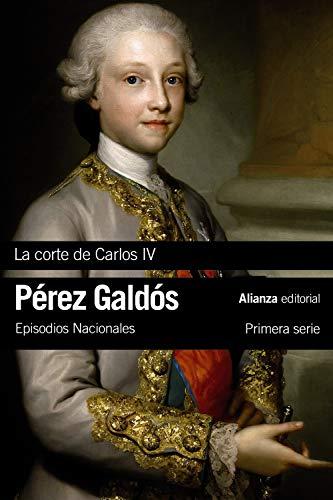 La Corte de Carlos IV: Episodios Nacionales, 2 / Primera ser