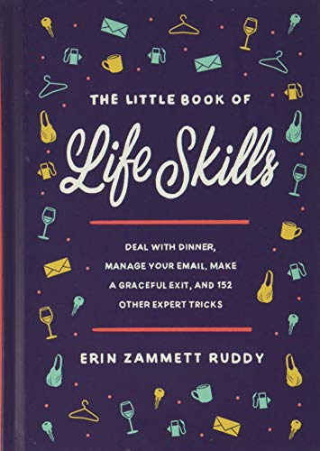 The Little Book of Life Skills: Deal with Dinner, Manage...