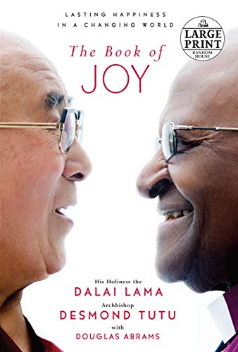 The Book of Joy: Lasting Happiness in a Changing World...