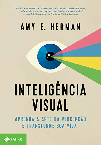 Visual intelligence: Learn the art of perception and transform your life