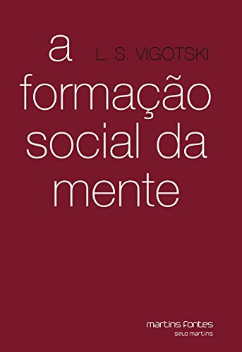 The Social Formation of the Mind: the Development of Higher Psychological Processes