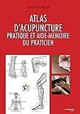 Atlas d'acupuncture pratique et aide-mémoire du praticien