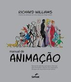 Animation manual: Manual of methods, principles and formulas for classic animators, computer, games, Stop motion and internet