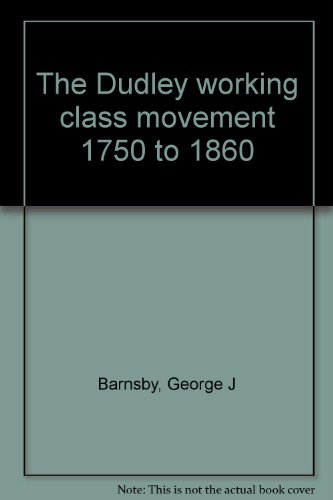 The Dudley working class movement 1750 to 1860