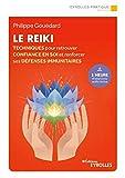 Le reiki: Techniques pour retrouver la confiance en soi et renforcer ses défenses immunitaires