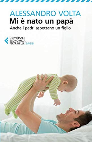 Mi nato un pap. Anche i padri aspettano un figlio