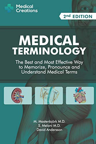 Medical Terminology: The Best and Most Effective Way to...