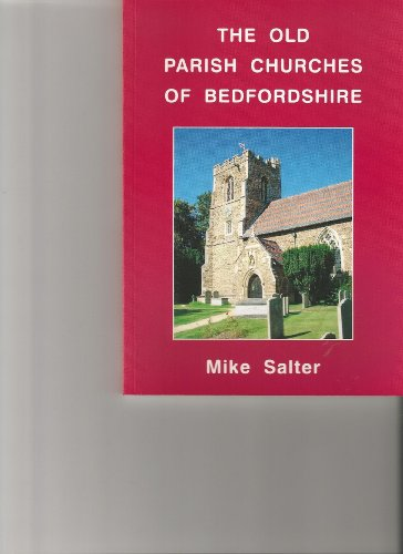 The Old PARISH CHURCHES of BEDFORDSHIRE