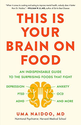 This Is Your Brain on Food (An Indispensible Guide to the...