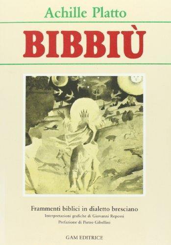 Bibbiù. Frammenti biblici in dialetto bresciano