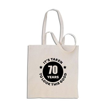 It's Taken 70 Years to Look This Good - 70th Birthday - Cotton Shopper Tote Gift Bag