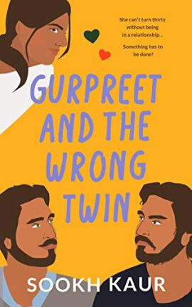 Gurpreet and the Wrong Twin: Small Town Fake Relationship Romance (Five Friends With Chai Book 3) by [Sookh Kaur]