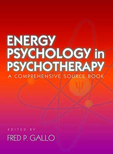 Energy Psychology in Psychotherapy: A Comprehensive Source...