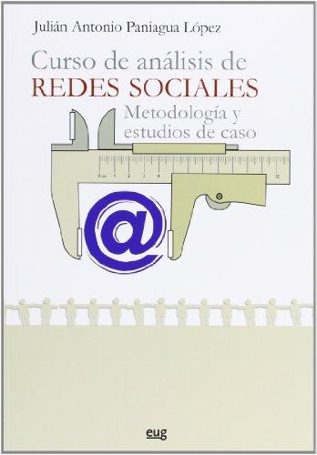 Curso De Análisis De Redes Sociales. Metodología Y Estudios De Caso (Monográfica)