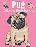 Pug Coloring Book for Kids: Cute Dog Coloring Book for Girls and Boys