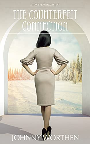 The Counterfeit Connection: A Tony Flaner Mystery by [Johnny Worthen]