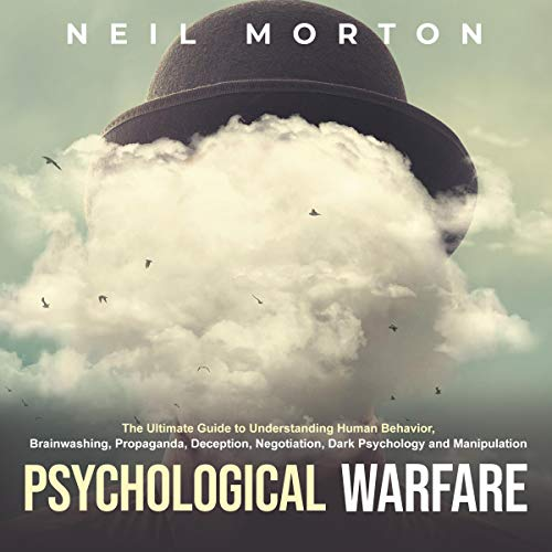 Psychological Warfare: The Ultimate Guide to Understanding...