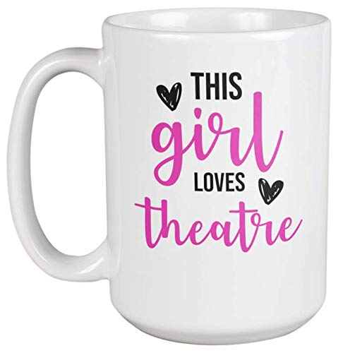 This Girl Loves Theatre Coffee & Tea Mug Cup, Drinkware & Stuff for Women (15oz)