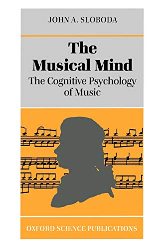 The Musical Mind: The Cognitive Psychology of Music (Oxford...