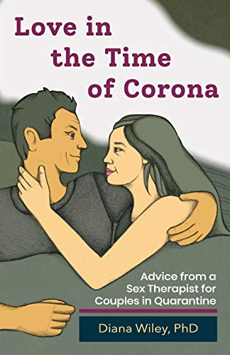 Love in the Time of Corona: Advice from a Sex...