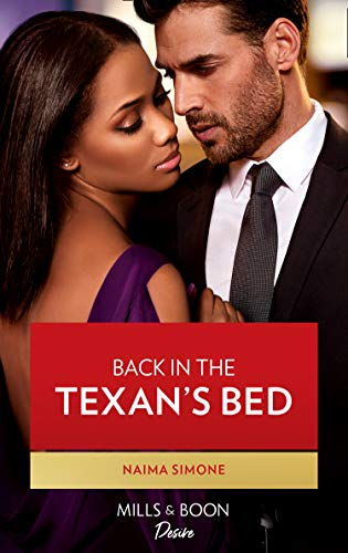 Back In The Texan's Bed (Mills & Boon Desire) (Texas Cattleman's Club: Heir Apparent, Book 1) by [Naima Simone]