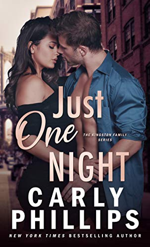 Just One Night (The Kingston Family Book 1) by [Carly Phillips]