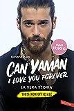Can Yaman, I love you forever. La vera storia. 100% non ufficiale