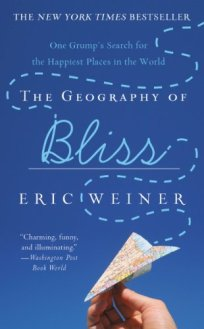 The Geography of Bliss: One Grump's Search for the Happiest Places in the World by [Eric Weiner] - Travel Books