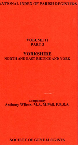 National Index of Parish Registers: Yorkshire (North and East Ridings and York) v. 11, Pt. 2