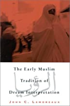 The Early Muslim Tradition of Dream Interpretation (SUNY series in Islam)
