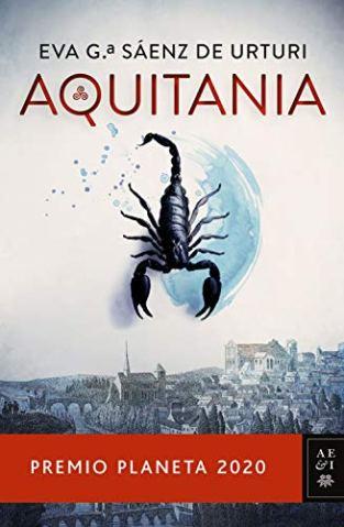 Aquitania: Premio Planeta 2020 de [Eva García Saénz de Urturi]