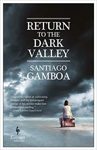 Return to the Dark Valley - Kindle edition by Gamboa, Santiago, Curtis, Howard. Mystery, Thriller & Suspense Kindle eBooks @ Amazon.com.