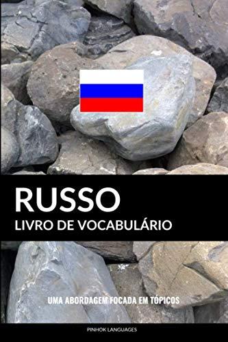 Livro de Vocabulario Russo: Uma Abordagem Focada Em Topicos