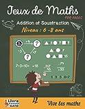 Jeux de Maths: 100 pages d'exercices : Calcul mental - Additions et Soustractions - Cahier...