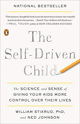 The Self-Driven Child: The Science and Sense of Giving Your...