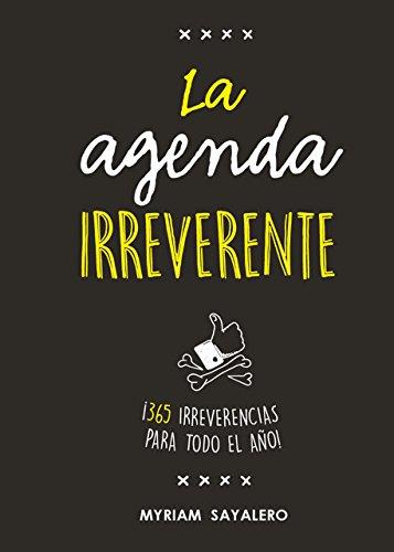 La agenda irreverente: ¡365 irreverencias para todo el año! (Ocio y tiempo libre)