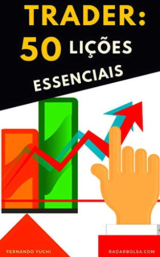 Trader - 50 Essential Lessons: ► Technical Analysis, Day Trade, Swing Trade and Price Action (Graphic Analysis)
