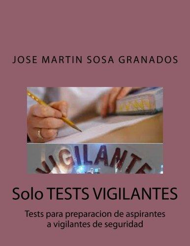 Solo TESTS VIGILANTES: Tests para preparacion de aspirantes a vigilantes de seguridad