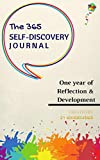 The 365 Self-Discovery Journal: A Guided Daily Journal To Master Self-Improvement (Writing Journals To Write In For Women and Men)