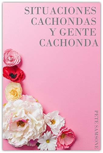 SITUACIONES CACHONDAS Y GENTE CACHONDA de Pete Samsone
